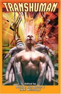 Transhuman - Mark L. Van Name,T.K.F. Weisskopf