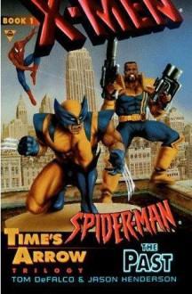 X-Men and Spiderman 1: The Past - Jason Henderson, Tom DeFalco