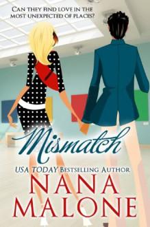Mismatch - Nana Malone