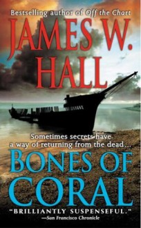 Bones Of Coral - James W. Hall