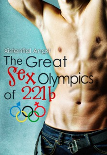The Great Sex Olympics of 221B - XistentialAngst