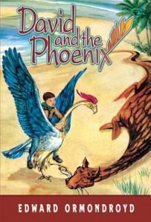 David and the Phoenix - Edward Ormondroyd, Joan Raysor