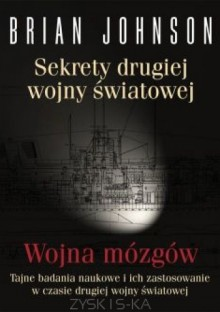 Sekrety drugiej wojny światowej. Wojna mózgów - Brian Johnson, Marek Wasilewski