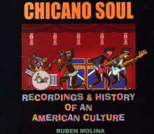 Chicano Soul Recordings & History of an American Culture - Ruben Molina