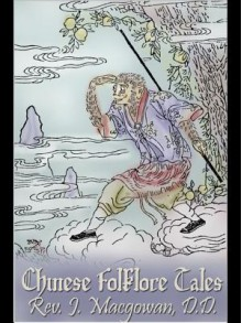 Chinese Folklore Tales - J. Macgowan