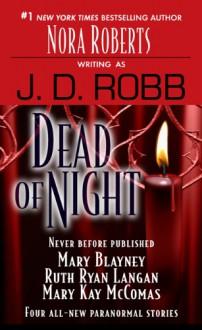 Dead of Night - J.D. Robb, Mary Kay McComas, Mary Blayney, Ruth Ryan Langan
