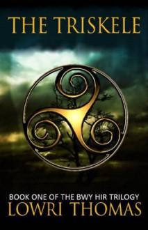 The Triskele (The Bwy Hir) - Lowri Thomas