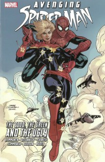 Avenging Spider-Man: The Good, the Green and the Ugly - Kelly Sue DeConnick,Stuart Immonen