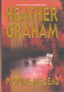 Picture Me Dead - Heather Graham