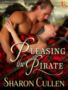 Pleasing the Pirate: A Loveswept Historical Romance - Sharon Cullen