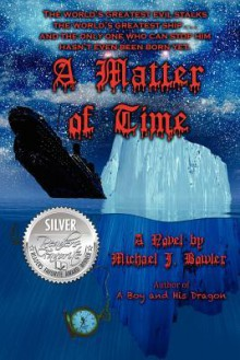 A Matter of Time - Michael J. Bowler