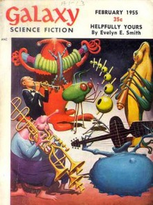 Galaxy Science Fiction, 1955 February (Volume 9, No. 5) - James Gunn, Frederik Pohl, Willy Ley, Evelyn E. Smith, H.L. Gold, William Morrison, J.T. McIntosh, Bascom Jones, Jr., MICHAEL CATHAL