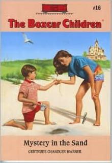 Mystery in the Sand - Gertrude Chandler Warner,David Cunningham