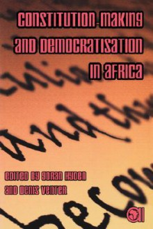 Constitution-Making and Democratisation in Africa - Goran S. Hyden, Africa Institute of South Africa