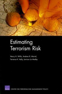 Estimating Terrorism Risk - Henry H. Willis