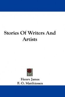 Stories of Writers and Artists - Henry James, F. Matthiessen