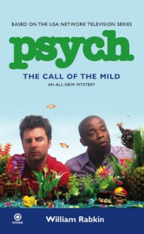 Psych: The Call Of The Mild - William Rabkin