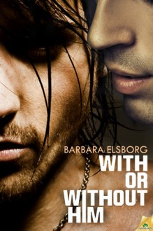 With or Without Him - Barbara Elsborg