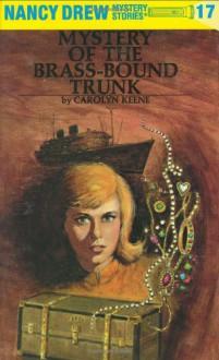 Mystery of the Brass-Bound Trunk (Nancy Drew, #17) - Carolyn Keene