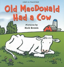 Old MacDonald Had a Cow - Harriet Ziefert, Richard Brown