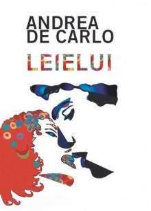 Leielui (Italian Edition) - Andrea De Carlo