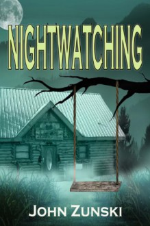 Nightwatching - John Zunski