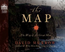 The Map: The Way of All Great Men - David Murrow, Wayne Shepherd