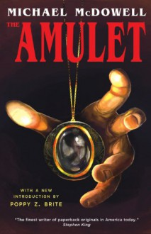The Amulet - Michael McDowell,Poppy Z Brite