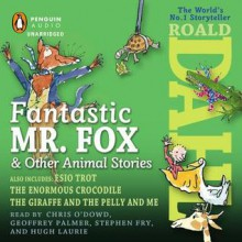 Fantastic Mr. Fox and Other Animal Stories - Stephen Fry,Quentin Blake,Hugh Laurie,Roald Dahl
