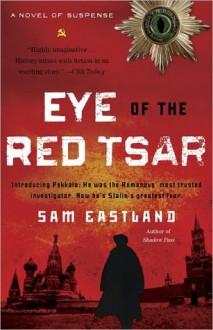 Eye of the Red Tsar (Inspector Pekkala #1) - Sam Eastland