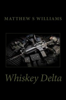 Whiskey Delta - Matthew S. Williams