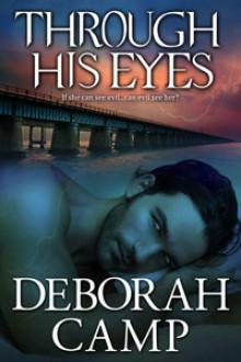 Through His Eyes - Deborah Camp