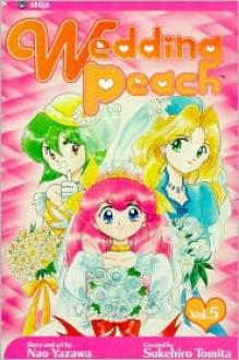 Wedding Peach, Volume 5 - Sukehiro Tomita, Nao Yazawa