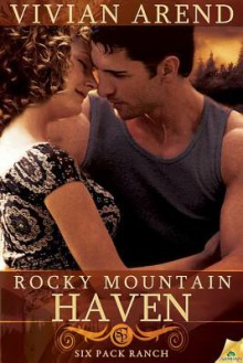 Rocky Mountain Haven (Six Pack Ranch, #2) - Vivian Arend