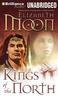 Kings of the North - Elizabeth Moon