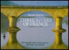 Three Rivers of France - Freda White