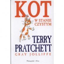 Kot w stanie czystym - Terry Pratchett, Gray Jolliffe
