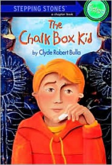 The Chalk Box Kid (Stepping Stone Books) - Clyde Robert Bulla