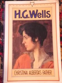 Christina Alberta's Father - H.G. Wells