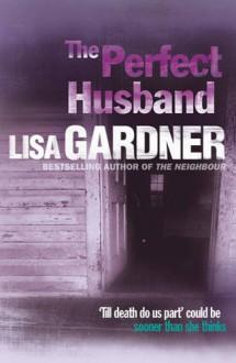 The Perfect Husband - Lisa Gardner
