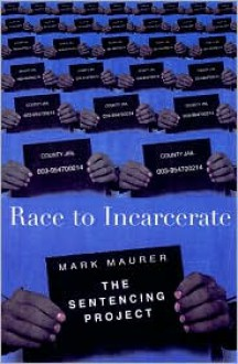 Race to Incarcerate: The Sentencing Project - Marc Mauer