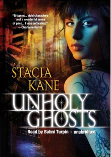 Unholy Ghosts - Stacia Kane, Bahni Turpin