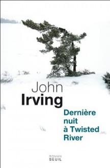 Dernière Nuit à Twisted River (Cadre vert) (French Edition) - John Irving, Josée Kamoun