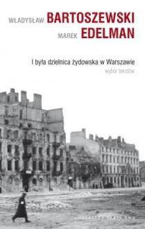 I była dzielnica żydowska w Warszawie - Władysław Bartoszewski, Marek Edelman