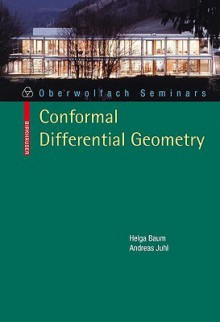 Conformal Differential Geometry: Q Curvature And Conformal Holonomy (Oberwolfach Seminars) - Helga Baum, Andreas Juhl