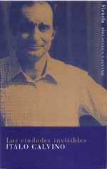 Las ciudades invisibles - Italo Calvino, Aurora Bernárdez, César Palma