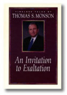 An Invitation to Exaltation (Timeless talks) - Thomas S. Monson