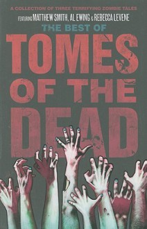 The Best of Tomes of The Dead - Matthew Smith, Al Ewing, Rebecca Levene