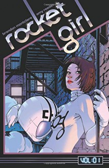 Rocket Girl Volume 1: Times Squared - Amy Reeder, Brandon Montclare
