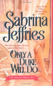 Only a Duke Will Do - Sabrina Jeffries